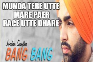 BANG BANG Video Song with Lyrics – Jordan Sandhu   Jay K