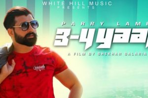 3 – 4 Yaar (Official Video) Parry Lamba | New Song 2018 | White Hill Music