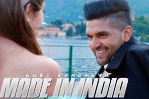 Made In India Video Song with Lyrics – Guru Randhawa | Bhushan Kumar
