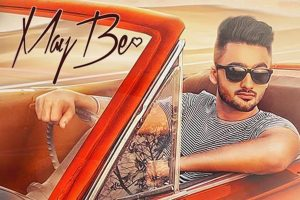 MAY BE Video Song with Lyrics – Ravneet
