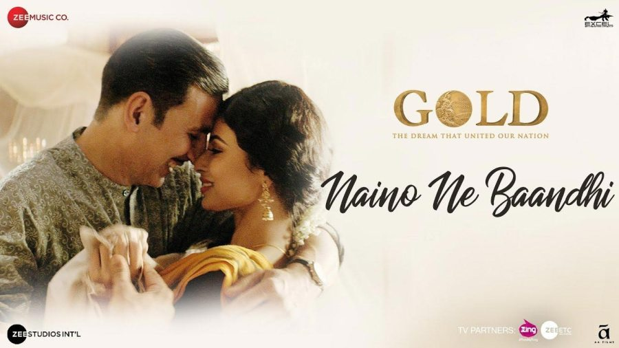 Naino Ne Baandhi Lyrics from Gold | Akshay Kumar | Mouni Roy
