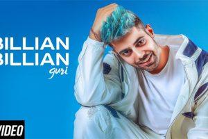 Billian Billian Video – GURI | Sukhe | Satti Dhillon | Gk.Digital | Geet MP3
