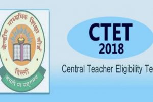 CTET Exam 2018 – Eligibility Criteria, Application Fee, How to Apply