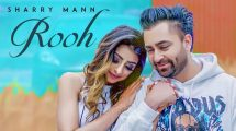 Rooh Video Song : Sharry Mann | Mista Baaz | Ravi Raj | Latest Punjabi Songs 2018