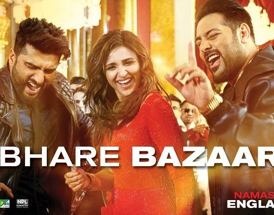 Bhare Bazaar Video Song with Lyrics from Namaste England Movie | Arjun| Parineeti| Badshah