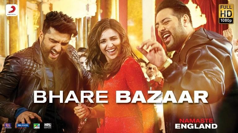 Bhare Bazaar Video Song with Lyrics from Namaste England Movie   Arjun  Parineeti  Badshah
