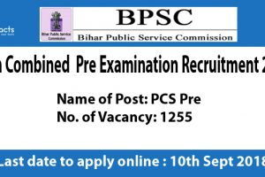 BPSC 64th Combined Pre Examination Recruitment 2018 – Apply Online, Eligibility Criteria and Application Fees