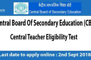 CTET Exam 2018 – Eligibility Criteria, Application Fee, How to Apply